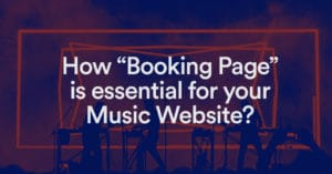 How Booking Page Essential for your Music Website?